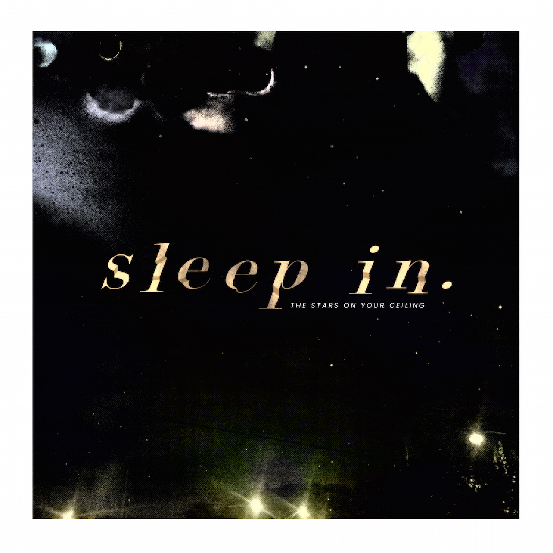 Album art for Sleep In.'s 'The Stars on Your Ceiling'.