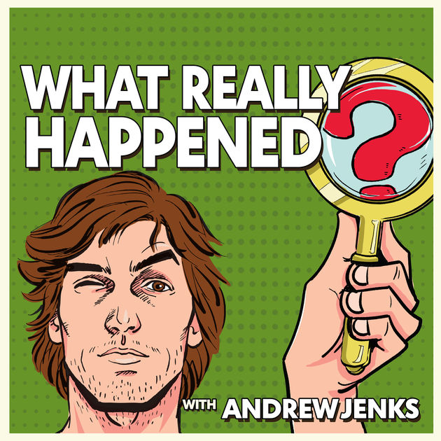 Andrew Jenks hosts the investigative pop-culture/history podcast 'What Really Happened?', streaming now on Apple Music.