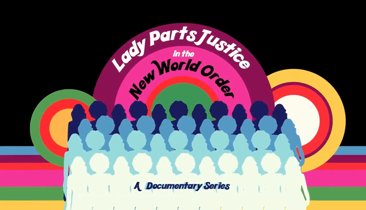 Official poster of the docu-series Lady Parts Justice in the New World Order.