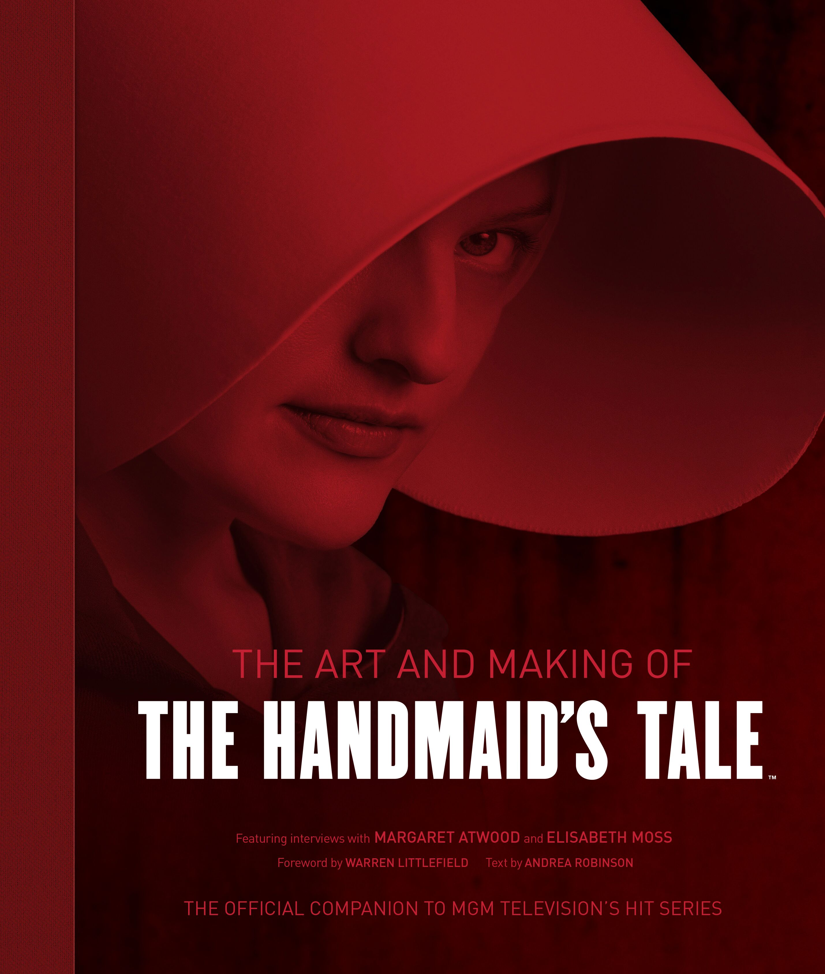 The cover of 'The Art and Making of The Handmaid's Tale', a book authored by Andrea Robinson.